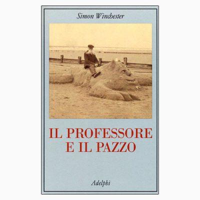 """La copertina del libro """"Il professore e il pazzo"""", scritto da Simon Winchester e pubblicato da Adelphi"""