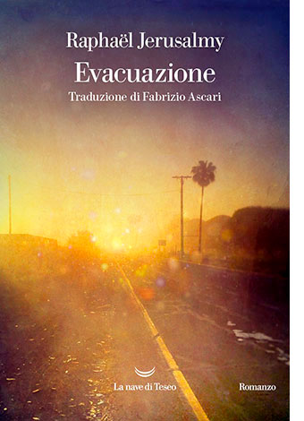 """La copertina di """"Evacuazione"""", libro scritto da Raphael Jerusalmy e pubblicato da La nave di Teseo"""