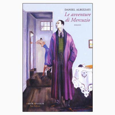 """La copertina del libro """"Le avventure di Mercuzio"""" di Daniele Albizzati (Fazi Editore)"""