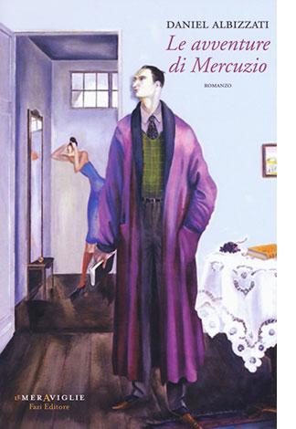 """La copertina di """"Le avventure di Mercuzio"""", libro scritto da Daniele Albizzati e pubblicato da Fazi Editore"""