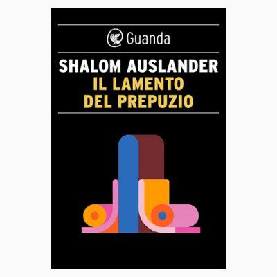 """La copertina del libro """"Il lamento del prepuzio"""" di Shalom Auslander (Guanda)"""