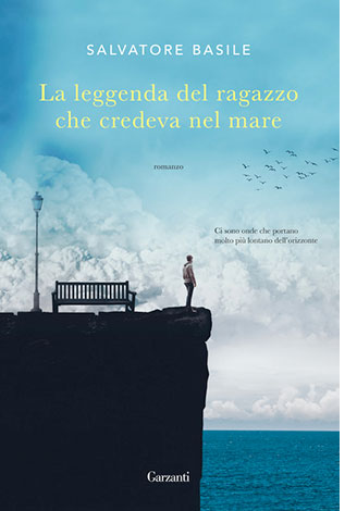 """La copertina del libro """"La leggenda del ragazzo che credeva nel mare"""", scritto da Salvatore Basile e pubblicato da Garzanti"""