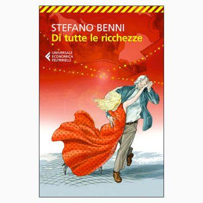 """La copertina del libro """"Di tutte le ricchezze"""", scritto da Stefano Benni e pubblicato da Feltrinelli"""