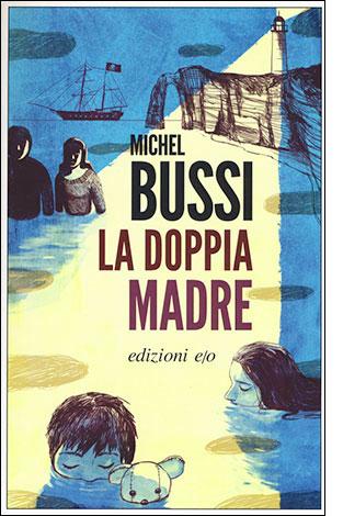 """La copertina del libro """"La doppia madre"""", scritto da Michel Bussi e pubblicato da edizioni e/o"""