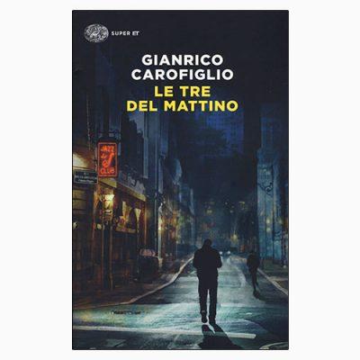 """La scheda del libro """"Le tre del mattino"""", scritto da Gianrico Carofiglio e pubblicato da Einaudi"""