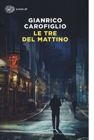 """La copertina del libro """"Le tre del mattino"""" di Gianrico Carofiglio (Einaudi)"""