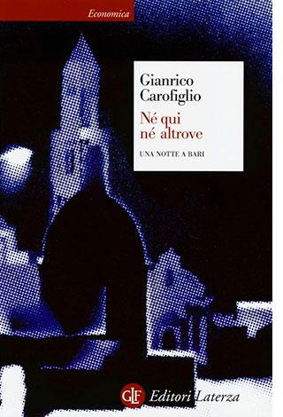 """La copertina del libro """"Né qui né altrove"""" di Gianrico Carofiglio (Editori Laterza)"""