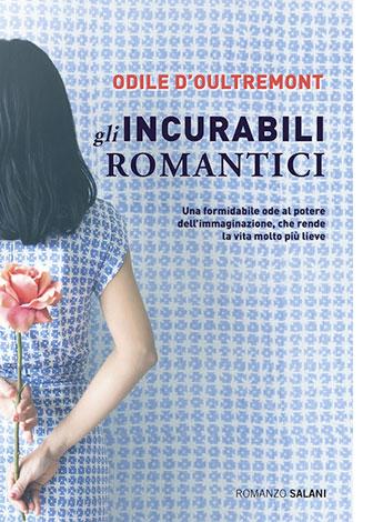 """La copertina de """"Gli incurabili romantici"""", scritto da Odile D'Oultremont e pubblicato da Salani Editore"""