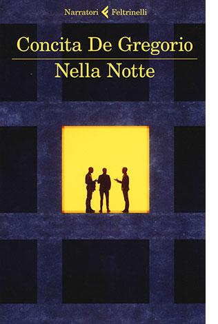 """La copertina del libro """"Nella notte"""" di Concita De Gregorio (Feltrinelli)"""