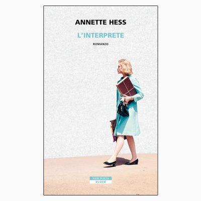 """La copertina del libro """"L'interprete"""", scritto da Annette Hess e pubblicato da Neri Pozza"""
