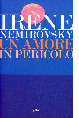 """La copertina del libro """"Un amore in pericolo"""" di Irène Némirovsky (elliot)"""