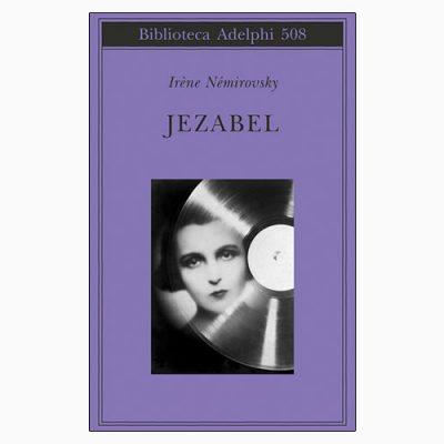 """La copertina del libro """"Jezabel"""", scritto da Irène Némirovsky e pubblicato da Adelphi"""