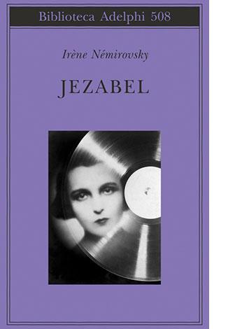 "La copertina del libro ""Jezabel"" di Irène Némirovsky (Adelphi)"