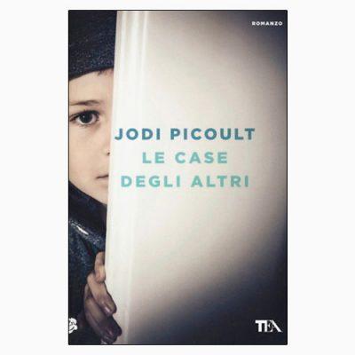 """La copertina del libro """"Le case degli altri"""", scritto da Jodi Picoult e pubblicato da TEA"""