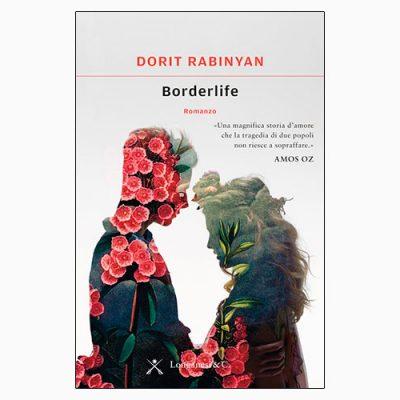 """La copertina di """"Berderlife"""" di Dorit Rabinyan (Longanesi)"""