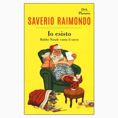 """La copertina del libro """"Io esisto"""" di Saverio Raimondo (DeA Planeta)"""