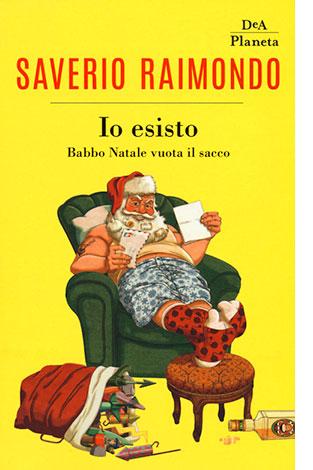 """La copertina del libro """"Io esisto"""", scritto da Saverio Raimondo e pubblicato da DeA Planeta"""