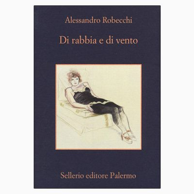 """La copertina del libro """"Di rabbia e di vento"""" di Alessandro Robecchi (Sellerio Editore)"""