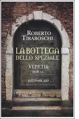 """La copertina del libro """"La bottega dello speziale"""" di Roberto Tiraboschi (edizioni e/o)"""