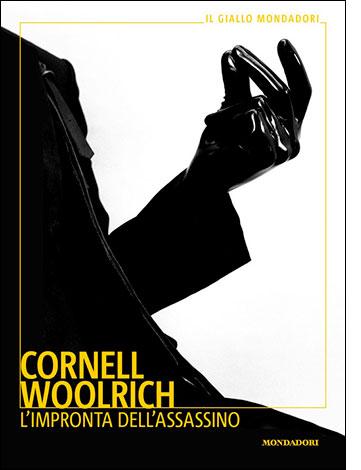 """La copertina del libro """"L'impronta dell'assassino"""" di Cornell Woolrich (Mondadori)"""