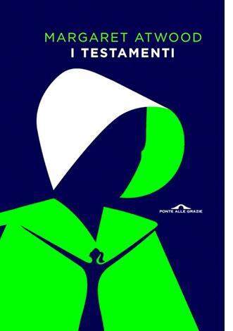 """La copertina del libro """"I testamenti"""" di Margaret Atwood (Ponte alle Grazie)"""