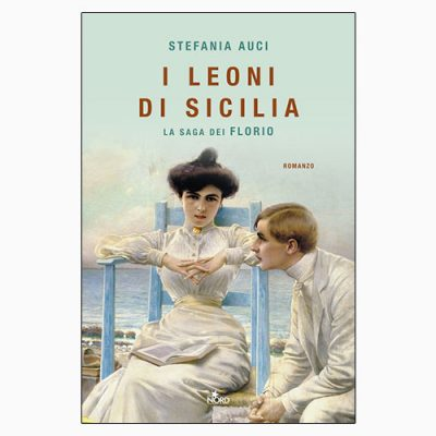 """La copertina del libro """"I leoni di Sicilia"""", scritto da Stefania Auci e pubblicato da Nord"""