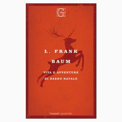 """La copertina del libro """"Vita e avventure di Babbo Natale"""", scritto da L. Frank Baum e pubblicato da Garzanti"""