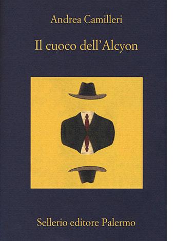 """La copertina del libro """"Il cuoco dell'Alcyon"""" di Andrea Camilleri (Sellerio Editore)"""