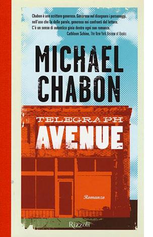 """La copertina del libro """"Telegraph Avenue"""" di Michael Chabon (Rizzoli)"""