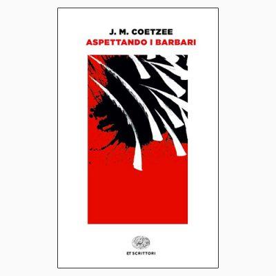 """La copertina del libro """"Aspettando i barbari"""" di J. M. Coetzee (Einaudi)"""