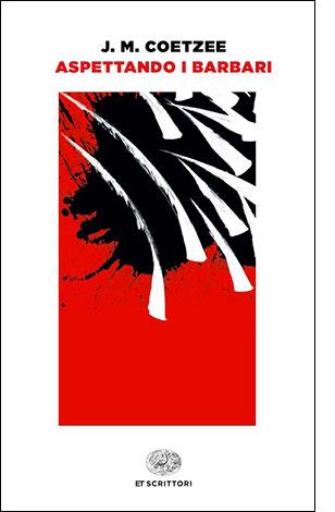 """La copertina di """"Aspettando i barbari"""", libro scritto da J. M. Coetzee e pubblicato da Einaudi"""