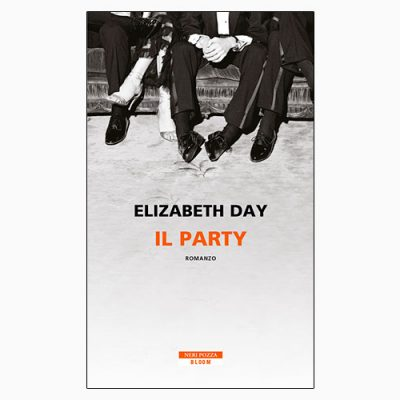 """IL PARTY"" DI ELIZABETH DAY"