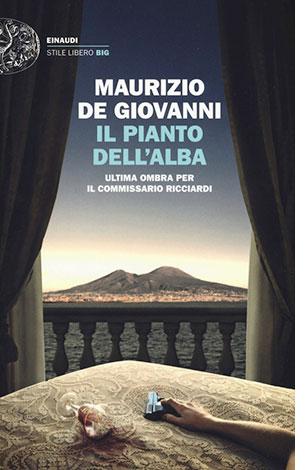"""La copertina del libro """"Il pianto dell'alba"""" di maurizio de Giovanni (Einaudi)"""