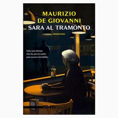 """La copertina del libro """"Sara al tramonto"""", scritto da Maurizio de Giovanni e pubblicato da Rizzoli"""