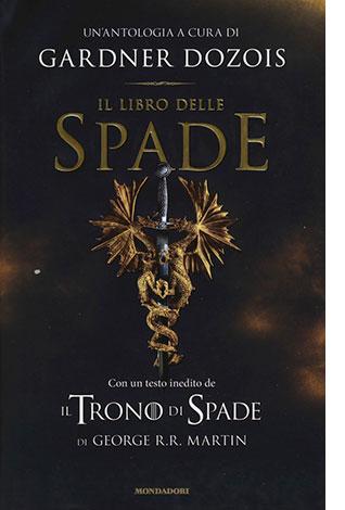 """La copertina de """"Il libro delle spade"""" di Gardner Dozois (Mondadori)"""