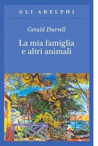 """La copertina del libro """"La mia famiglia e altri animali"""" di Gerald Durrell (Adelphi)"""