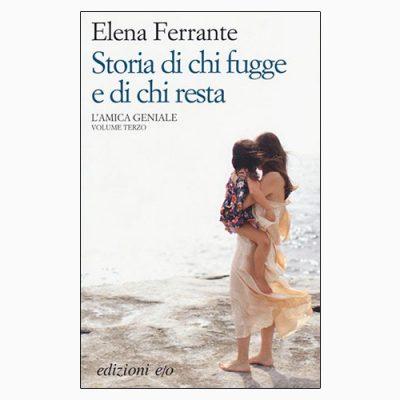 """La copertina del libro """"Storia di chi fugge e di chi resta"""", scritto da Elena Ferrante e pubblicato da edizioni e/o"""