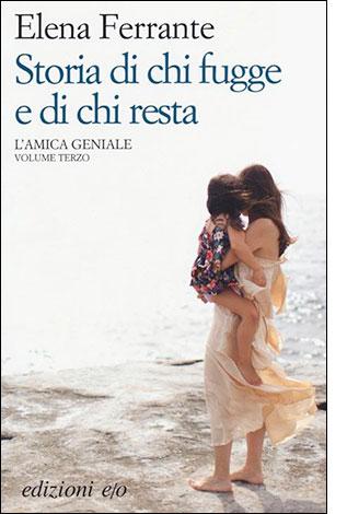 """La copertina """"Storia di chi fugge e di chi resta"""" di Elena Ferrante (edizioni e/o)"""