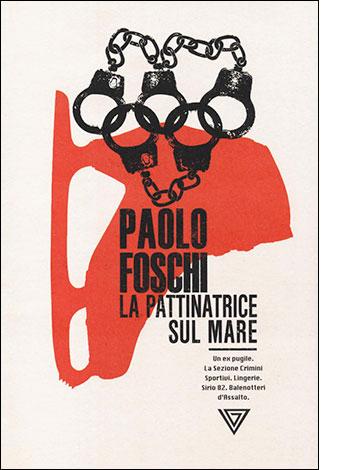 """La copertina del libro """"La pattinatrice sul mare"""", scritto da Paolo Foschi e pubblicato da Perrone Editore"""
