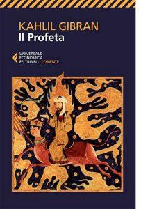 """La copertina del libro """"Il profeta"""" di Kahlil Gibran (Feltrinelli)"""