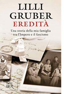 """La copertina del libro """"Eredità"""" di Lilli Gruber (Rizzoli)"""