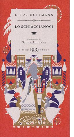 """La copertina del libro """"Lo schiaccianoci"""" di E.T.A. Hoffmann (Rizzoli)"""