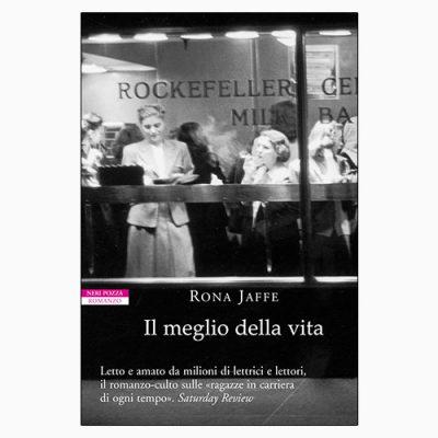 """La copertina del libro """"Il meglio della vita"""" di Rona Jaffe (Neri Pozza, 2007)"""