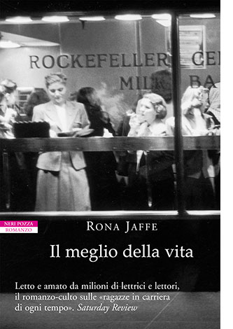 """La copertina del libro """"Il meglio della vita"""", scritto da Rona Jaffe e pubblicato da Neri Pozza"""