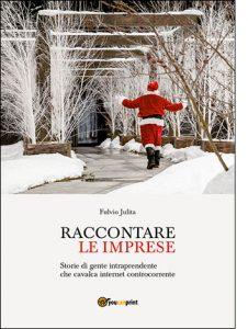 """La copertina del libro """"Raccontare le imprese"""" di Fulvio Julita (youcanprint)"""