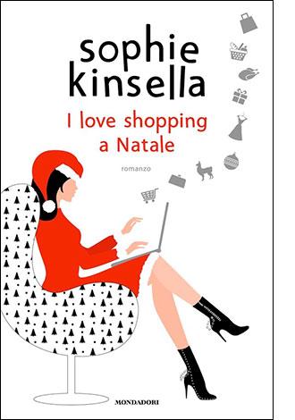 """La copertina del libro """"I love shopping a Natale"""" di Sophie Kinsella (Mondadori)"""