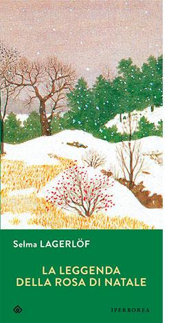 "La copertina de ""La leggenda della rosa di Natale"" di Selma Lagerlöf (Iperborea)"