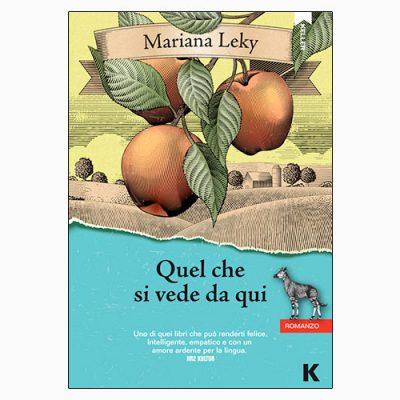 """La copertina del libro """"Quel che si vede da qui"""", scritto da Mariana Leky e pubblicato da Keller Editore"""