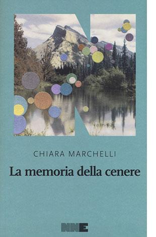"""La copertina del libro """"La memoria della cenere"""" di Chiara Marchelli (NN Editore)"""