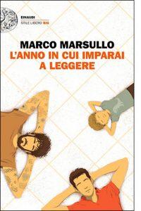 """La copertina del libro """"L'anno in cui imparai a leggere"""" di Marco Marsullo (Einaudi)"""